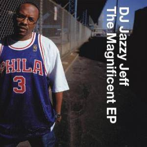 Cover - DJ Jazzy Jeff: Magnificent EP, The