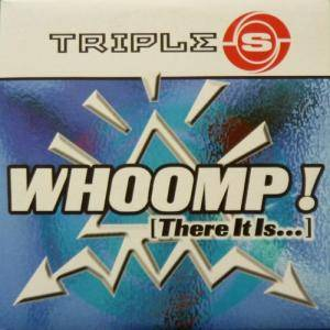 Triple S.: Whoomp! (There It Is) - Cover