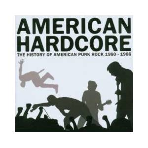American Hardcore: The History Of American Punk Rock 1980-1986 - Cover