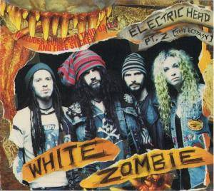 White Zombie: Electric Head Pt. 2 (The Ecstasy) - Cover