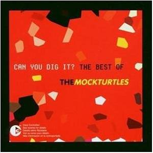 Cover - Mock Turtles, The: Can You Dig It? The Best Of