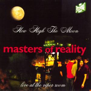 Cover - Masters Of Reality: How High The Moon - Live At The Viper Room