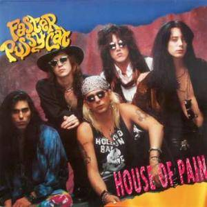 Cover - Faster Pussycat: House Of Pain