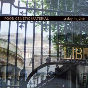 Cover - Poor Genetic Material: Day In June, A