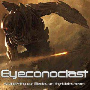 Eyeconoclast: Sharpening Our Blades On The Mainstream - Cover
