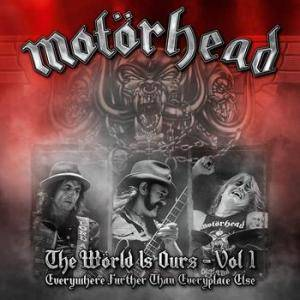 Motörhead: Wörld Is Ours - Vol. 1 - Everywhere Further Than Everyplace Else, The - Cover