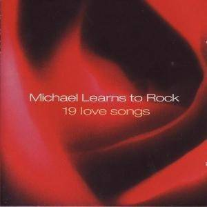 Cover - Michael Learns To Rock: 19 Love Songs