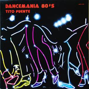 Cover - Tito Puente: Dancemania 80's