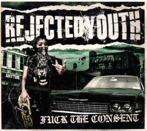 Cover - Rejected Youth: Fuck The Consent