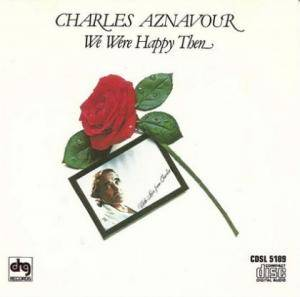 Charles Aznavour: We Were Happy Then - Cover