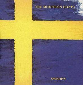 Cover - Mountain Goats, The: Sweden