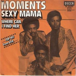 Cover - Moments, The: Sexy Mama