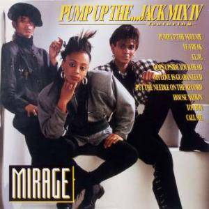 "Mirage: Pump Up The...Jack Mix IV (7"") - Bild 1"