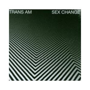 Cover - Trans Am: Sex Change