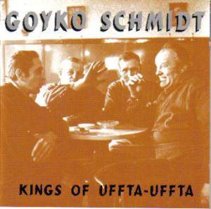 Cover - Goyko Schmidt: Kings Of Uffta-Uffta