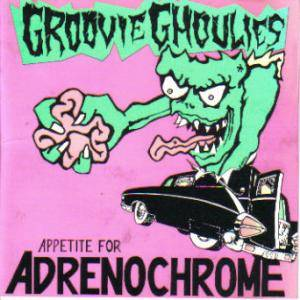 Cover - Groovie Ghoulies: Appetite For Adrenochrome
