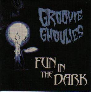 Cover - Groovie Ghoulies: Fun In The Dark
