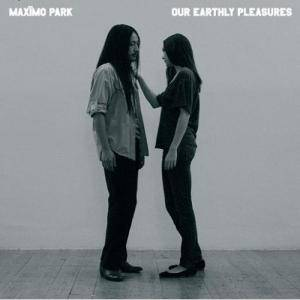 Maxïmo Park: Our Earthly Pleasures (CD) - Bild 1