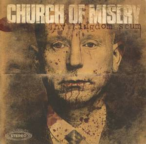 Cover - Church Of Misery: Thy Kingdom Scum