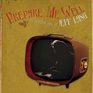 Cover - Jeff Lang: Prepare Me Well - An Introduction To Jeff Lang