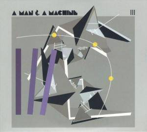 Man & A Machine III, A - Cover