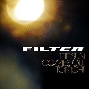 Filter: Sun Comes Out Tonight, The - Cover