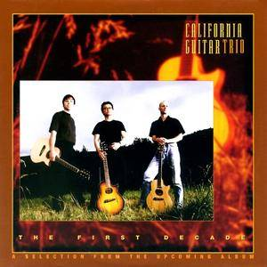 Cover - California Guitar Trio: First Decade - A Selection From The Upcoming Album, The