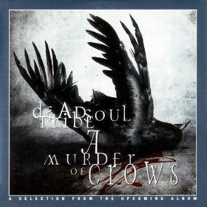 Cover - Deadsoul Tribe: Murder Of Crows - A Selection From The Upcoming Album, A