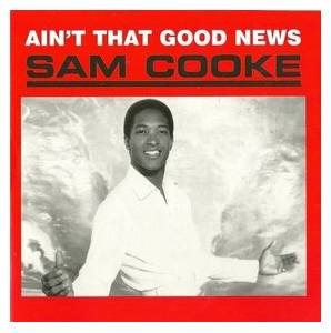 Cover - Sam Cooke: Ain't That Good News