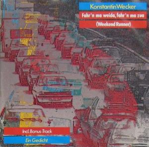 Cover - Konstantin Wecker: Fahr'n Ma Weida, Fahr'n Ma Zua (Weekend Runner)