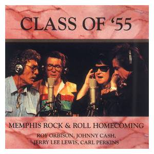 Carl Perkins, Jerry Lee Lewis, Roy Orbison, Johnny Cash: Class Of '55 - Memphis Rock & Roll Homecoming - Cover