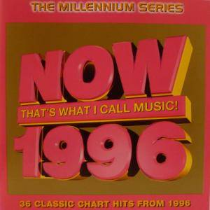 Cover - East 17 Feat. Gabrielle: NOW That's What I Call Music! 1996 - Millennium Series [UK Series]