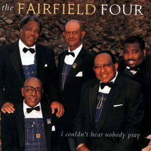 Cover - Fairfield Four: I Couldn't Hear Nobody Pray