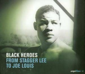 Cover - Alberta Hunter: Black Heroes - From Stagger Lee To Joe Louis