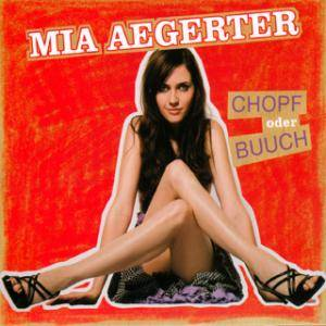 Cover - Mia Aegerter: Chopf Oder Buuch