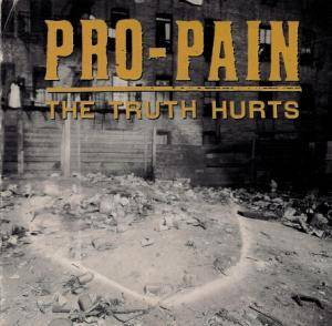 Pro-Pain: The Truth Hurts (CD) - Bild 1