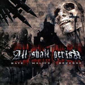 All Shall Perish: Hate.Malice.Revenge (CD) - Bild 1