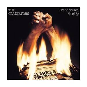 Cover - Gladiators, The: Trenchtown Mix Up
