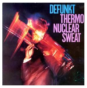 Cover - Defunkt: Thermonuclear Sweat