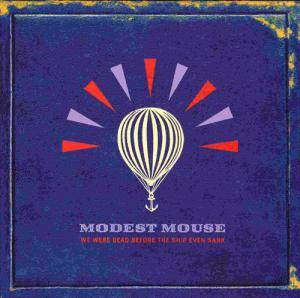 Modest Mouse: We Were Dead Before The Ship Even Sank (CD) - Bild 1
