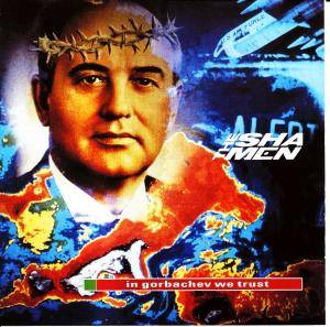 Cover - Shamen, The: In Gorbachev We Trust
