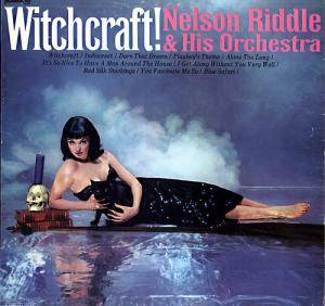 Cover - Nelson Riddle Orchestra: Witchcraft!