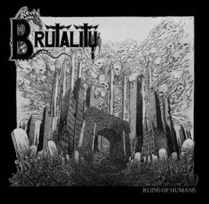 Cover - Brutality: Ruins Of Humans