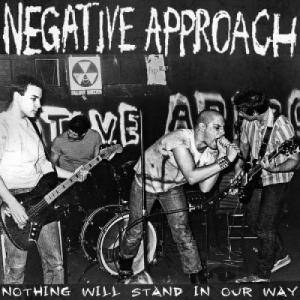 Cover - Negative Approach: Nothing Will Stand In Our Way