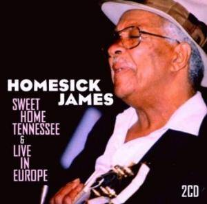 Cover - Homesick James: Sweet Home Tennessee / Live In Europe