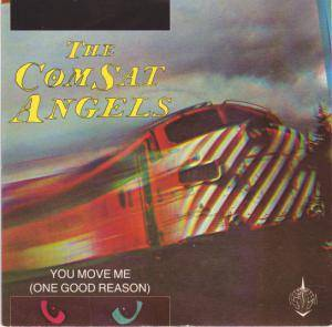 "The Comsat Angels: You Move Me (One Good Reason) (7"") - Bild 1"