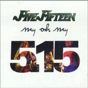Cover - Five Fifteen: My Oh My