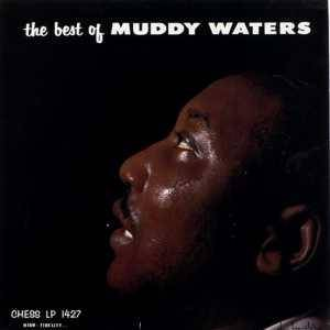 Cover - Muddy Waters: Best Of Muddy Waters, The