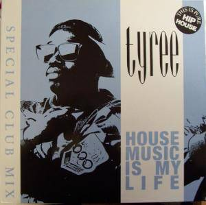 Cover - Tyree: House Music Is My Life