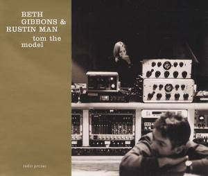 Cover - Beth Gibbons & Rustin Man: Tom The Model